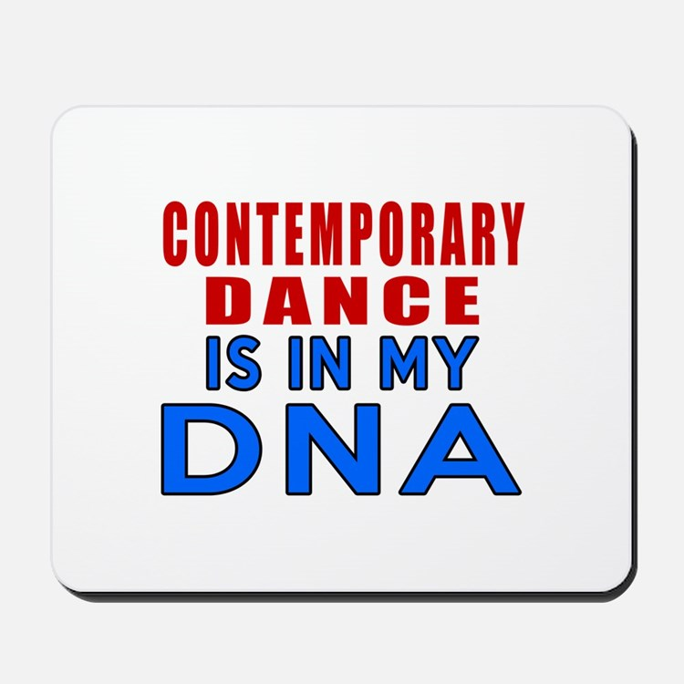 Contemporary dance is in my DNA Mousepad
