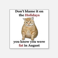 Fat in August-Design 4 Sticker