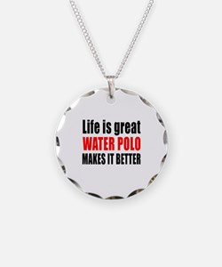 Life is great Water Polo mak Necklace
