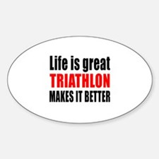 Life is great Triathlon makes Decal