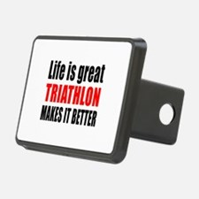 Life is great Triathlon ma Hitch Cover