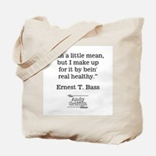 ERNEST T. BASS QUOTE Tote Bag