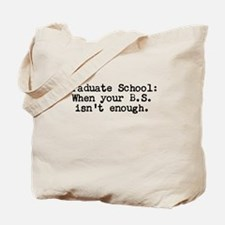 Graduate School BS Tote Bag