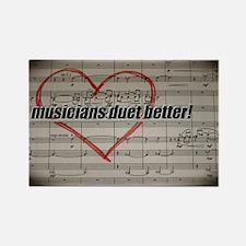 Musicians Duet Better Rectangle Magnet