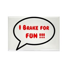 I brake for fun ! Rectangle Magnet