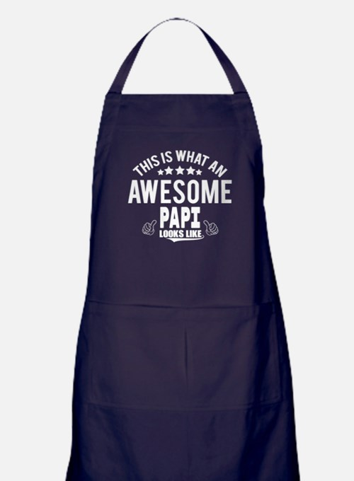 THIS IS WHAT AN AWESOME PAPI LOOKS LIKE Apron (dar