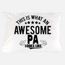 THIS IS WHAT AN AWESOME PA LOOKS LIKE Pillow Case