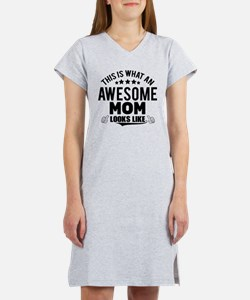THIS IS WHAT AN AWESOME MOM LOOKS LIKE Women's Nig