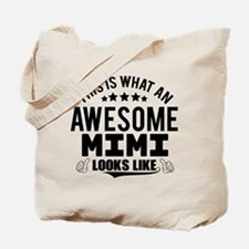 THIS IS WHAT AN AWESOME MIMI LOOKS LIKE Tote Bag