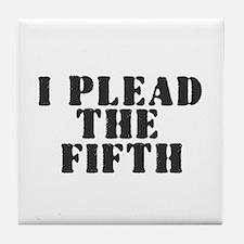 I PLEAD THE FIFTH Tile Coaster
