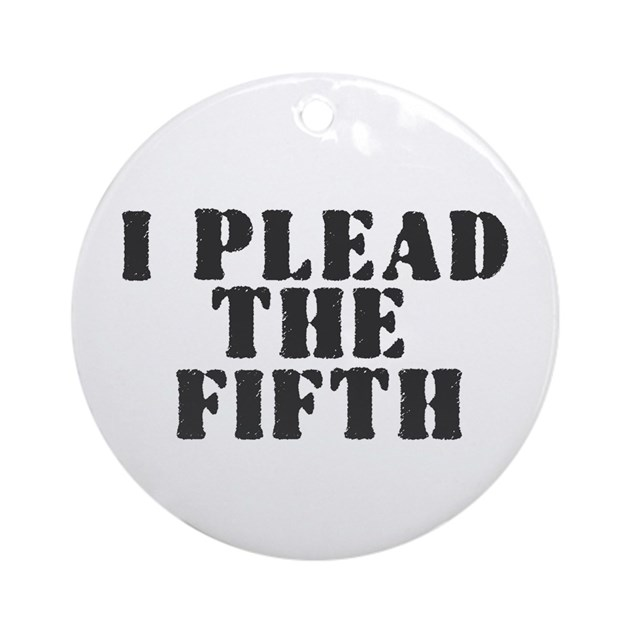 I Plead The Fifth Round Ornament By Admin Cp22871075