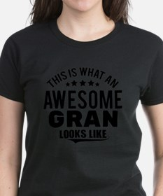 THIS IS WHAT AN AWESOME GRAN LOOKS LIKE T-Shirt