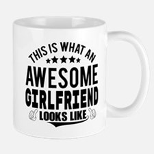 THIS IS WHAT AN AWESOME GIRLFRIEND LOOKS LIKE Mugs