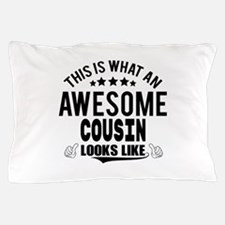 THIS IS WHAT AN AWESOME COUSIN LOOKS LIKE Pillow C