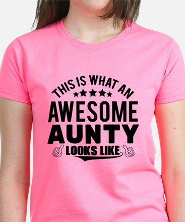 THIS IS WHAT AN AWESOME AUNTY LOOKS LIKE T-Shirt