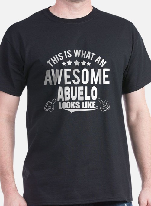 THIS IS WHAT AN AWESOME ABUELO LOOKS LIKE T-Shirt