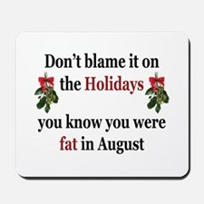 Fat in August Mousepad