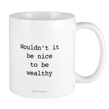 Millionaire In Training: Nice To Be Wealthy Mugs