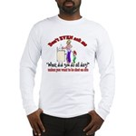 Don't Ask Me - Moms Long Sleeve T-Shirt