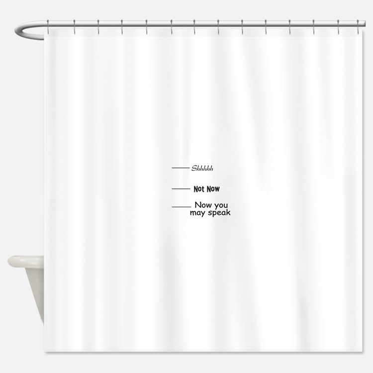 funny, not now Shower Curtain