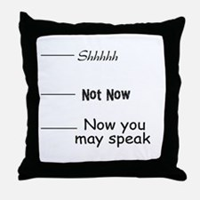 funny, not now Throw Pillow