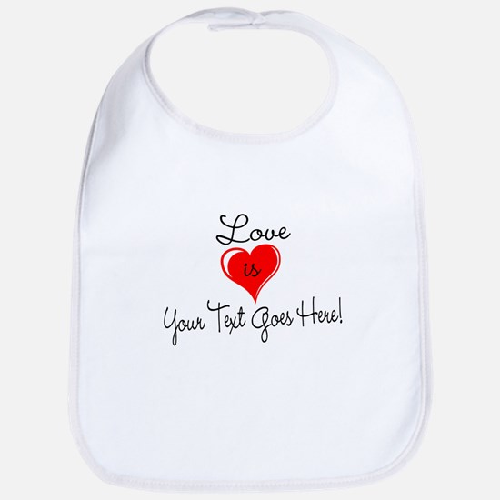 Personalized Love is Your Text Bib