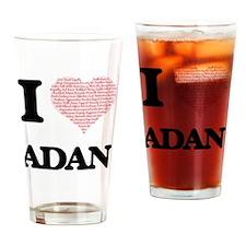 I Love Adan (Heart Made from Love w Drinking Glass