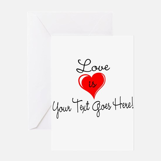 Personalized Love is Your Text Greeting Cards