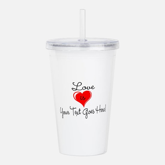 Personalized Love is Your Text Acrylic Double-wall