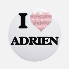 I Love Adrien (Heart Made from Love Round Ornament