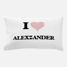 I Love Alexzander (Heart Made from Lov Pillow Case