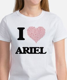I Love Ariel (Heart Made from Love words) T-Shirt