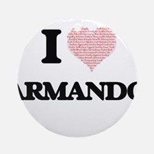 I Love Armando (Heart Made from Lov Round Ornament