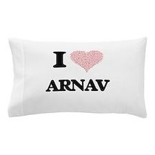 I Love Arnav (Heart Made from Love wor Pillow Case