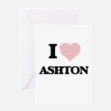 I Love Ashton (Heart Made from Love Greeting Cards