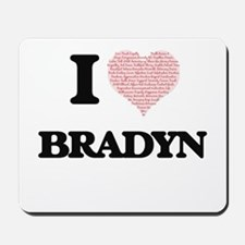I Love Bradyn (Heart Made from Love word Mousepad