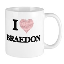 I Love Braedon (Heart Made from Love words) Mugs
