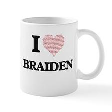 I Love Braiden (Heart Made from Love words) Mugs