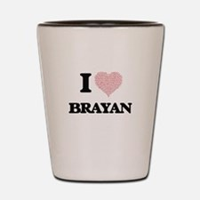 I Love Brayan (Heart Made from Love wor Shot Glass