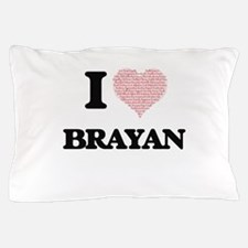 I Love Brayan (Heart Made from Love wo Pillow Case