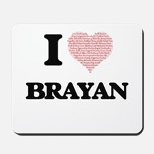 I Love Brayan (Heart Made from Love word Mousepad