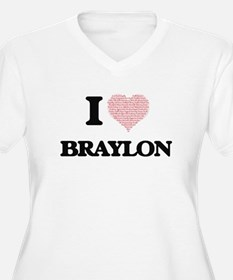 I Love Braylon (Heart Made from Plus Size T-Shirt