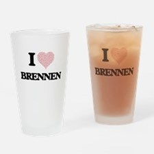 I Love Brennen (Heart Made from Lov Drinking Glass