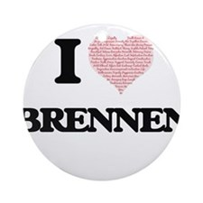I Love Brennen (Heart Made from Lov Round Ornament