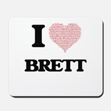 I Love Brett (Heart Made from Love words Mousepad