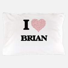 I Love Brian (Heart Made from Love wor Pillow Case