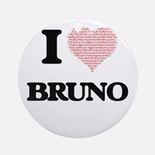 I Love Bruno (Heart Made from Love Round Ornament