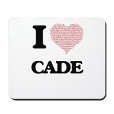 I Love Cade (Heart Made from Love words) Mousepad