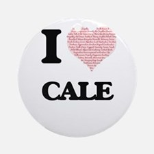 I Love Cale (Heart Made from Love w Round Ornament