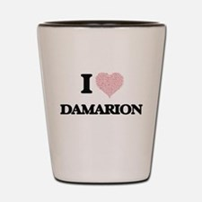 I Love Damarion (Heart Made from Love w Shot Glass